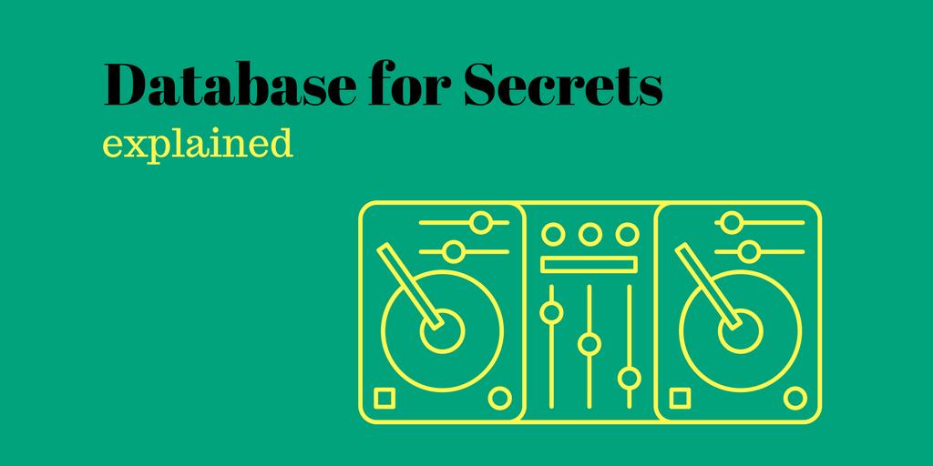 Database for Secrets Explained