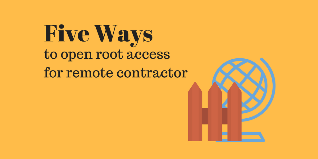 Xton Privileged Account and Access Management Five Ways to Open Root Access to Remote Contractor