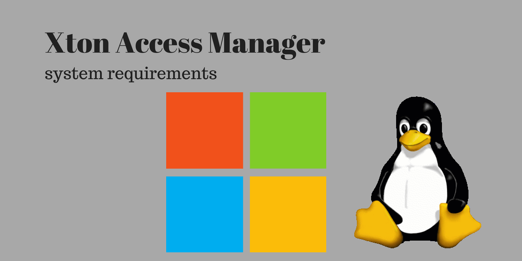 Xton Access Manager System Requirements unix linux windows