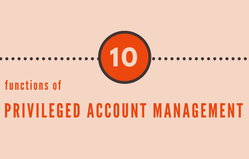 Xton Technologies 10 functions of privileged account management