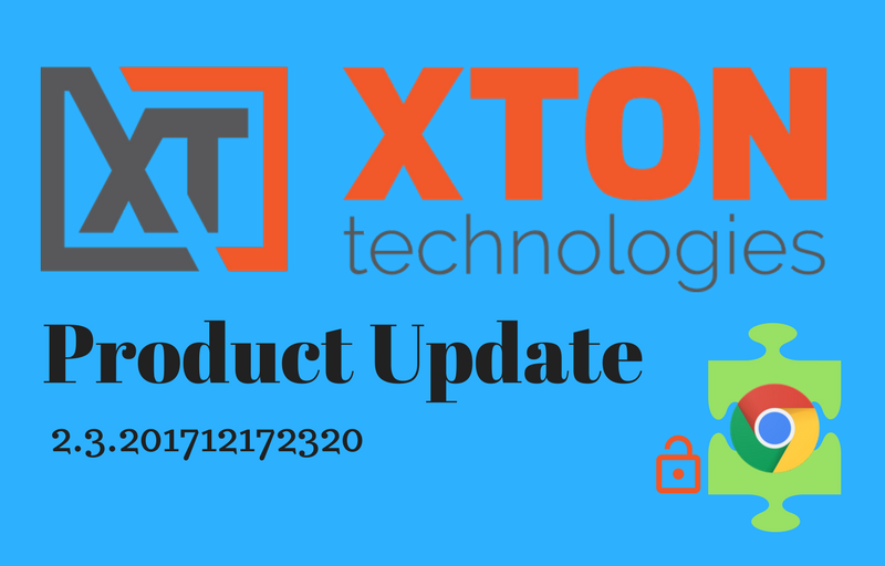 Xton Technologies XtonTech Product Update Privileged Account and Access Management time limited sessions browser extension with viewer permissions